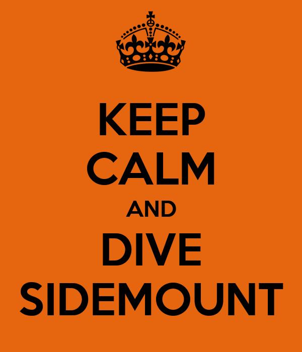 KEEP CALM AND DIVE SIDEMOUNT
