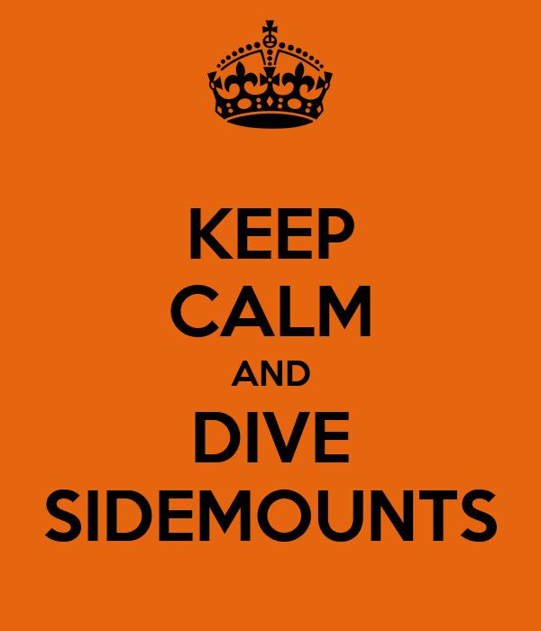 KEEP CALM AND DIVE SIDEMOUNTS