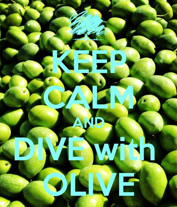 KEEP CALM AND DIVE with  OLIVE