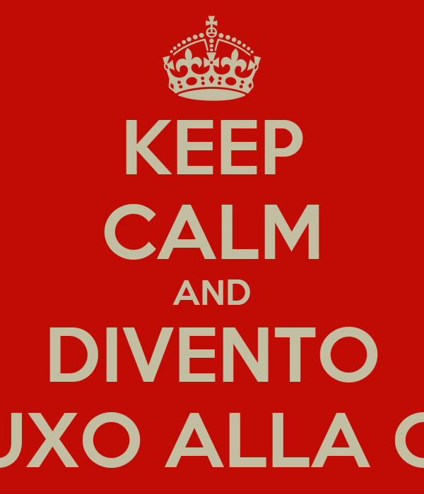 KEEP CALM AND DIVENTO TRUXO ALLA CDL