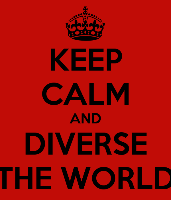 KEEP CALM AND DIVERSE THE WORLD