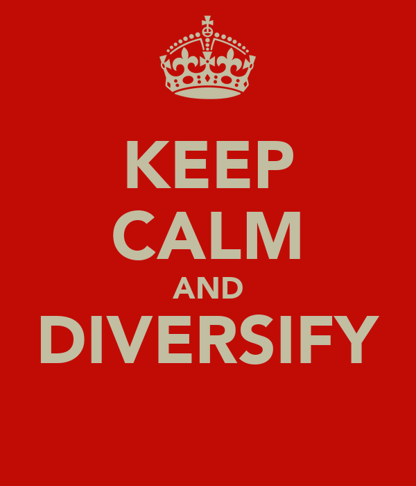 KEEP CALM AND DIVERSIFY