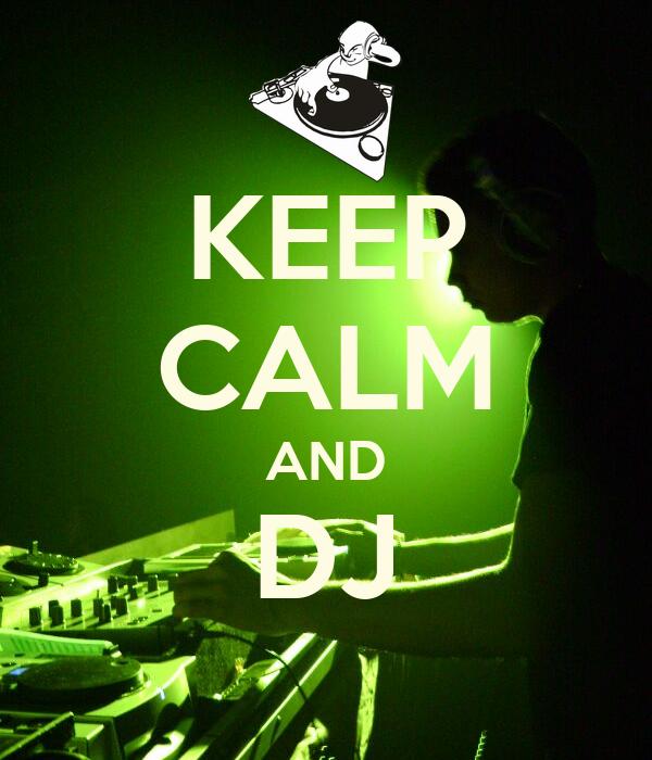 KEEP CALM AND DJ