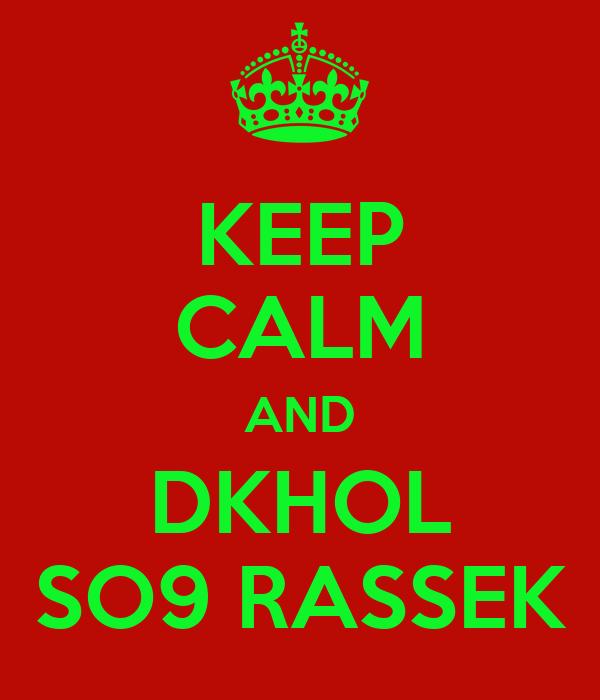 KEEP CALM AND DKHOL SO9 RASSEK