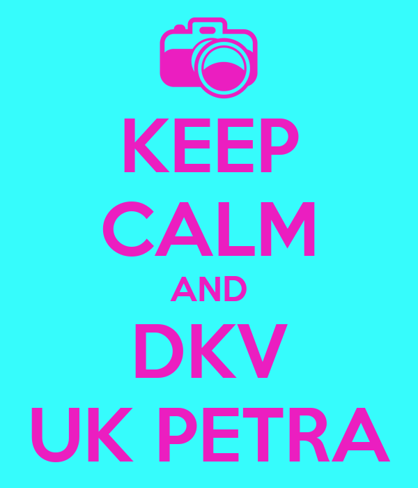 KEEP CALM AND DKV UK PETRA