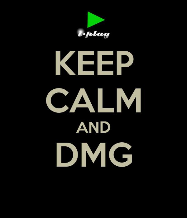 KEEP CALM AND DMG