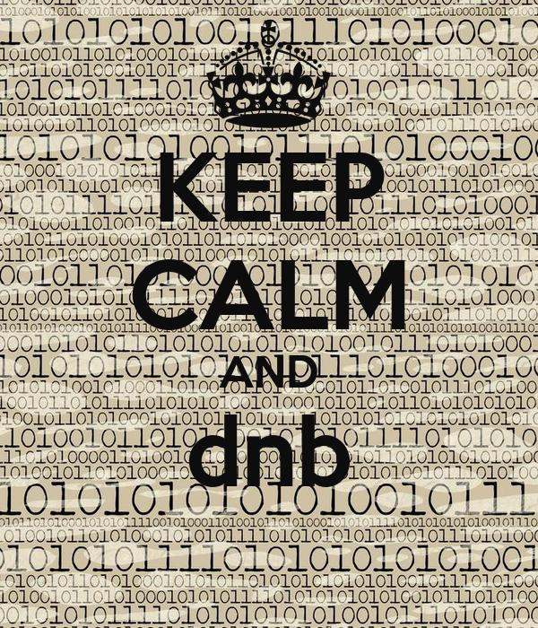 KEEP CALM AND dnb