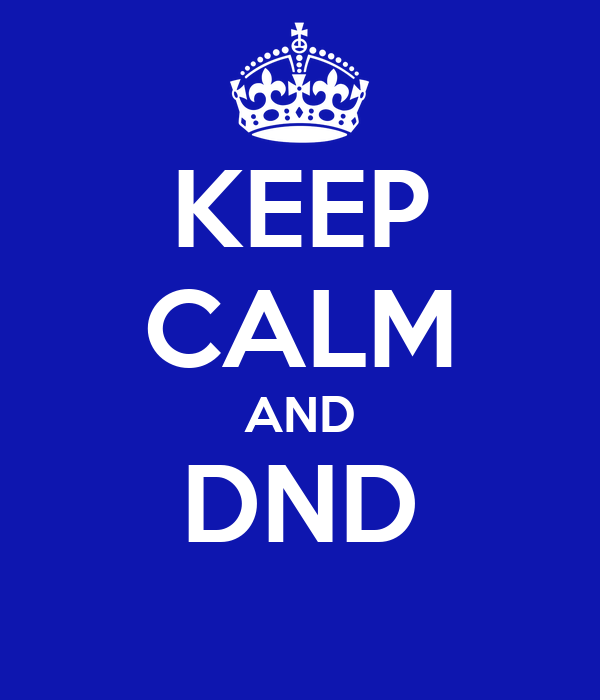 KEEP CALM AND DND