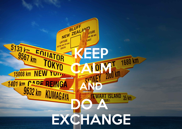 KEEP CALM AND DO A  EXCHANGE