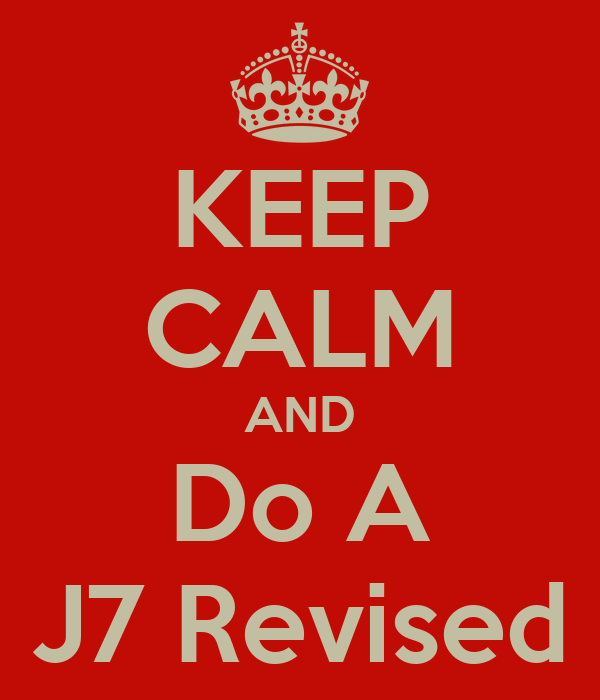KEEP CALM AND Do A J7 Revised