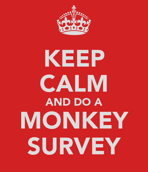 KEEP CALM AND DO A MONKEY SURVEY
