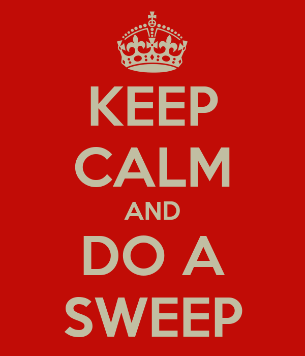 KEEP CALM AND DO A SWEEP