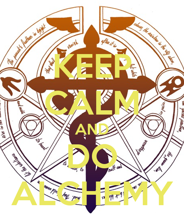 KEEP CALM AND DO ALCHEMY