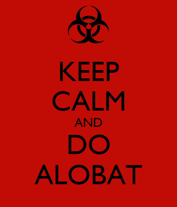 KEEP CALM AND DO ALOBAT