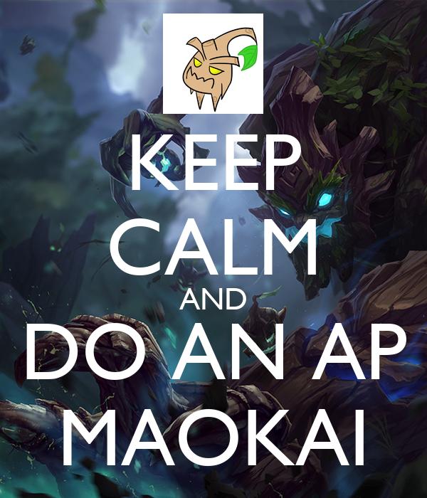 KEEP CALM AND DO AN AP MAOKAI