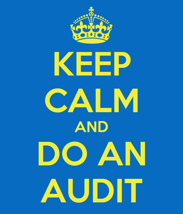 KEEP CALM AND DO AN AUDIT