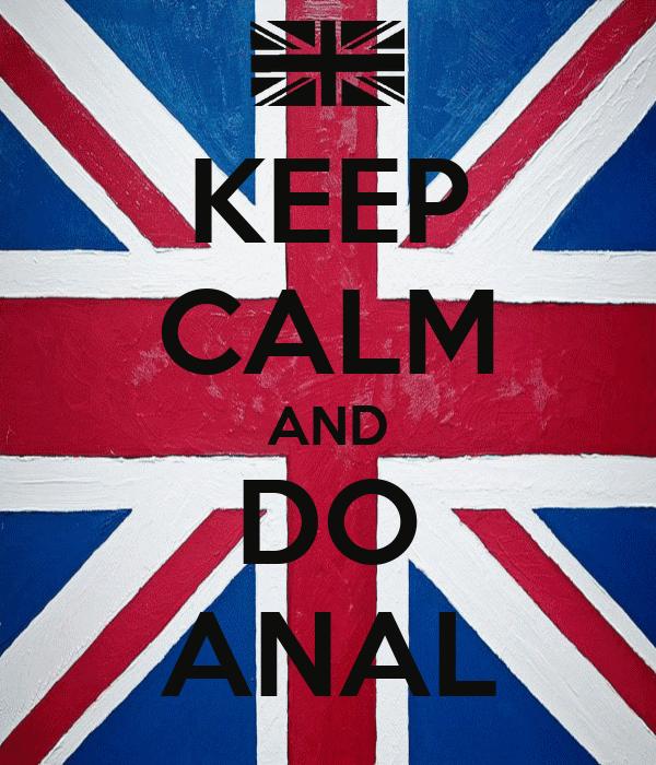 KEEP CALM AND DO ANAL
