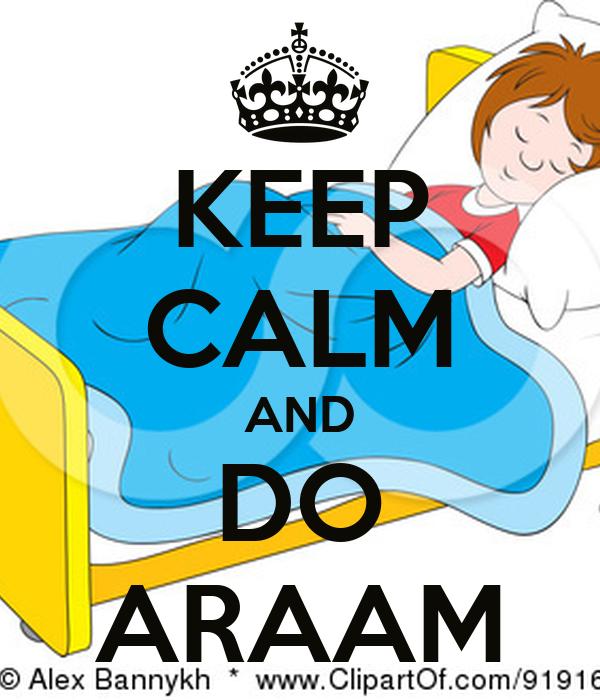 KEEP CALM AND DO ARAAM