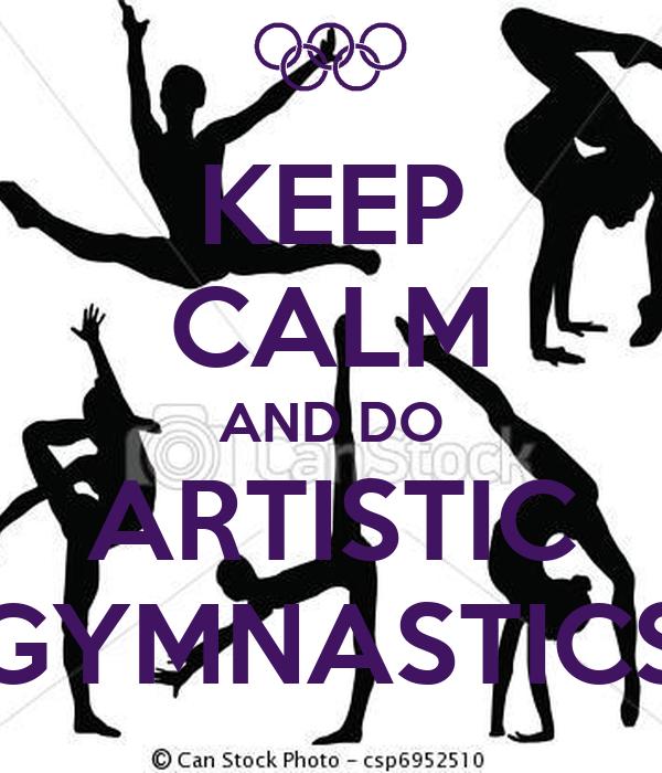 KEEP CALM AND DO ARTISTIC GYMNASTICS