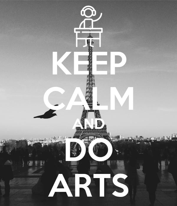 KEEP CALM AND DO ARTS