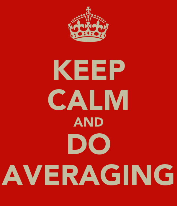 KEEP CALM AND DO AVERAGING