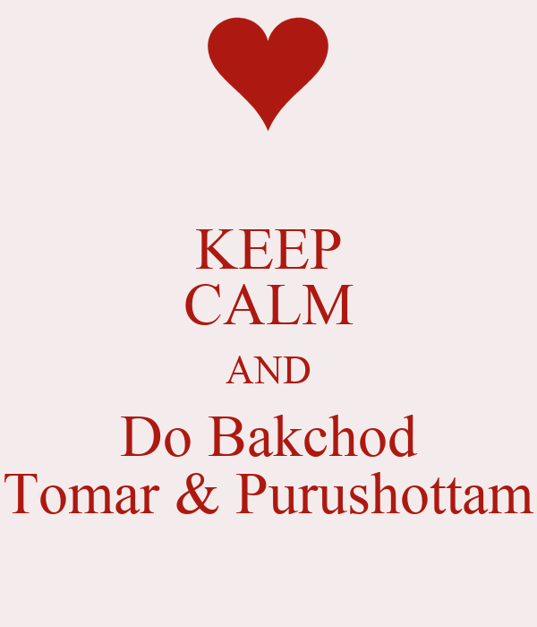KEEP CALM AND Do Bakchod Tomar & Purushottam