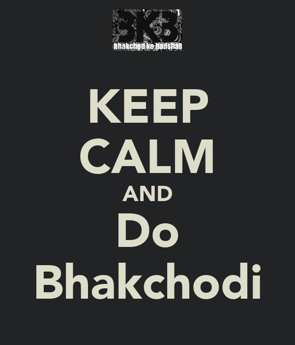 KEEP CALM AND Do Bhakchodi