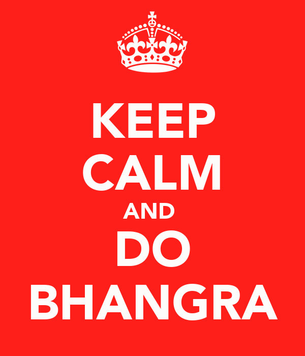 KEEP CALM AND  DO BHANGRA