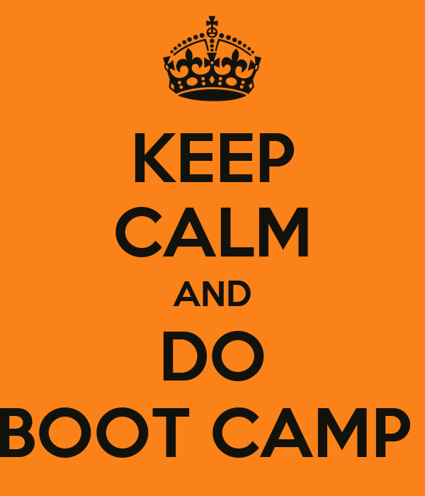 KEEP CALM AND DO BOOT CAMP