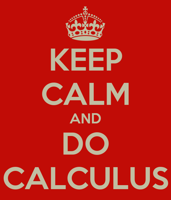 KEEP CALM AND DO CALCULUS