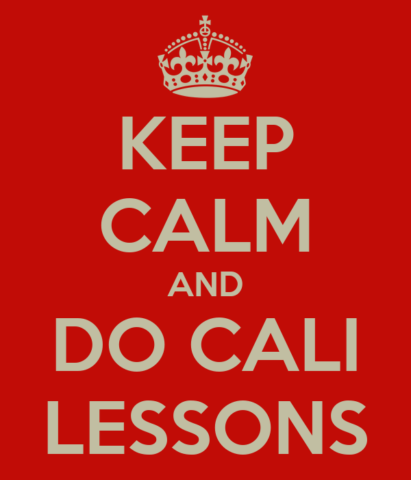 KEEP CALM AND DO CALI LESSONS