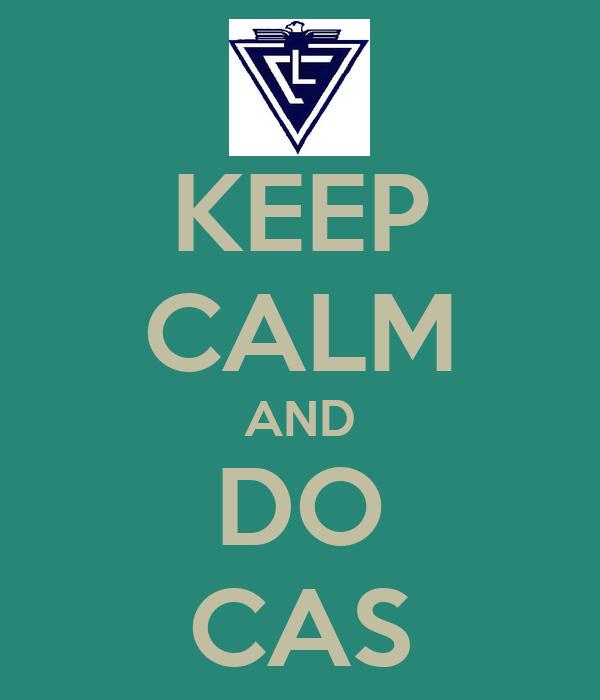 KEEP CALM AND DO CAS