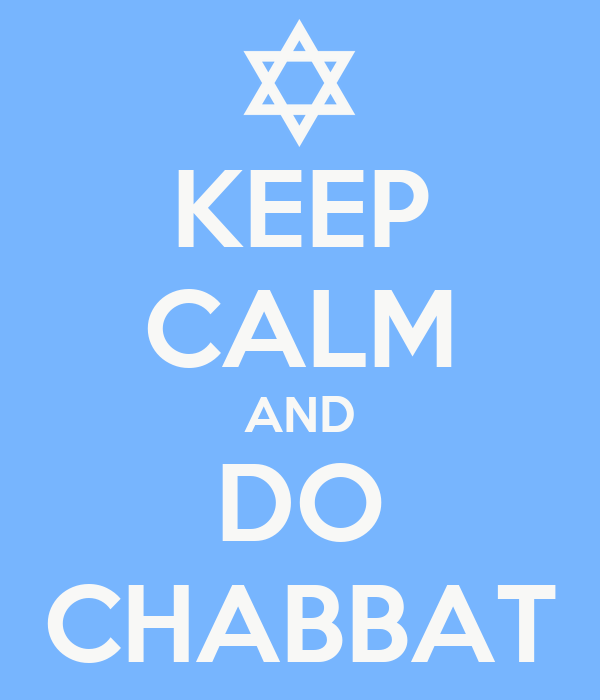KEEP CALM AND DO CHABBAT