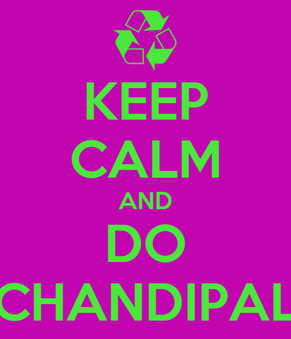 KEEP CALM AND DO CHANDIPAL