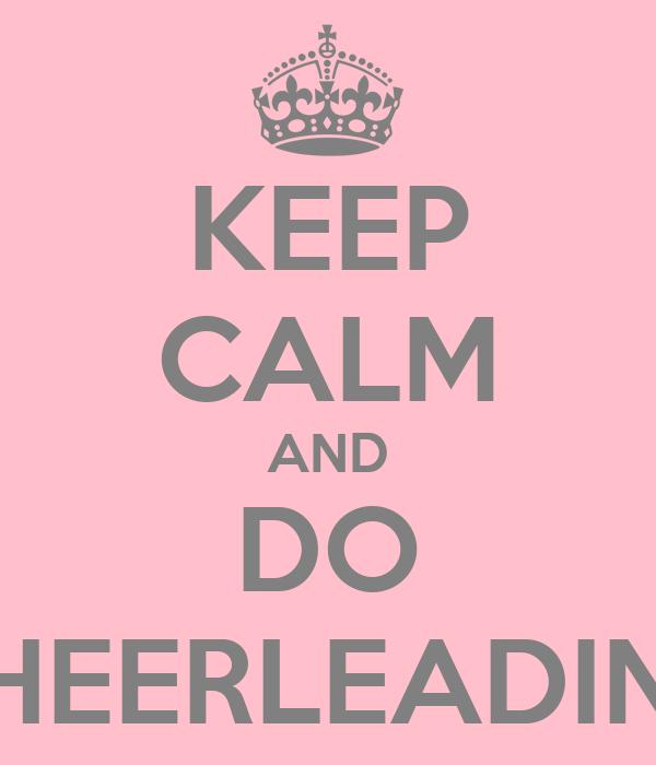 KEEP CALM AND DO CHEERLEADING