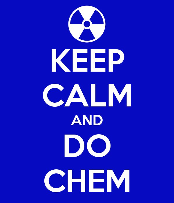 KEEP CALM AND DO CHEM