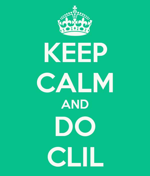 KEEP CALM AND DO CLIL