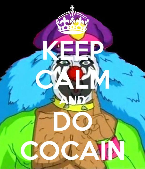 KEEP CALM AND DO COCAIN