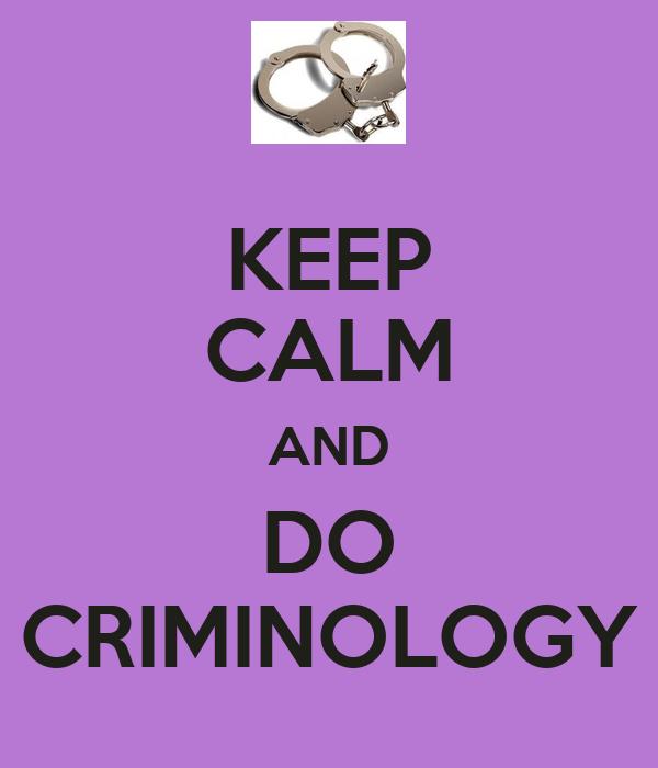 KEEP CALM AND DO CRIMINOLOGY