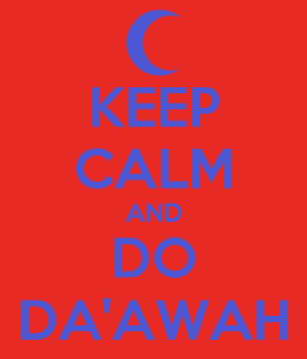 KEEP CALM AND DO DA'AWAH