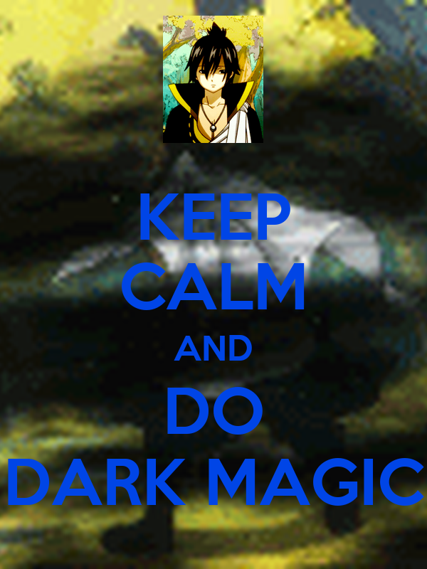 KEEP CALM AND DO DARK MAGIC