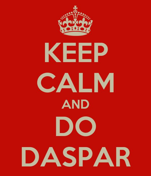 KEEP CALM AND DO DASPAR