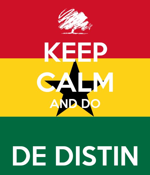 KEEP CALM AND DO  DE DISTIN