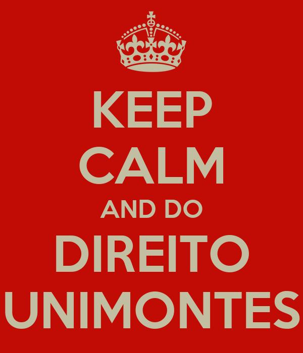 KEEP CALM AND DO DIREITO UNIMONTES