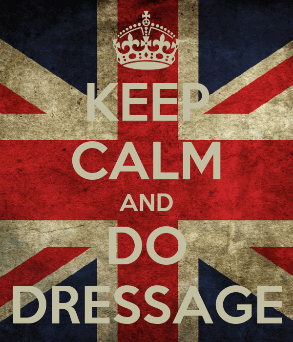 KEEP CALM AND DO DRESSAGE