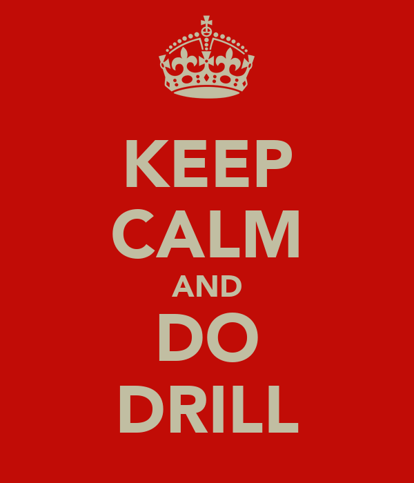 KEEP CALM AND DO DRILL