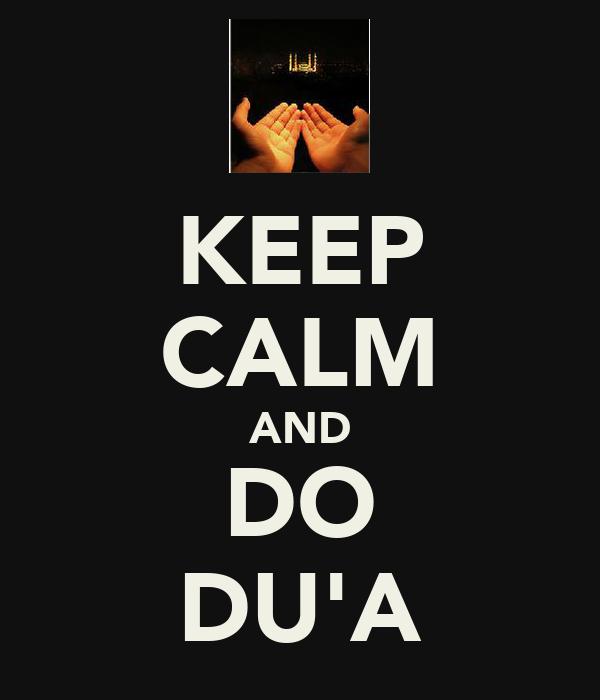 KEEP CALM AND DO DU'A