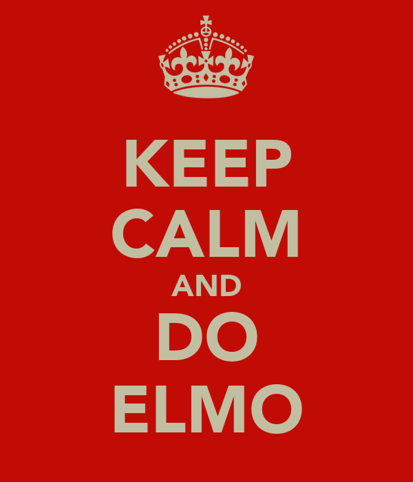 KEEP CALM AND DO ELMO