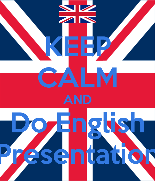 KEEP CALM AND Do English Presentation
