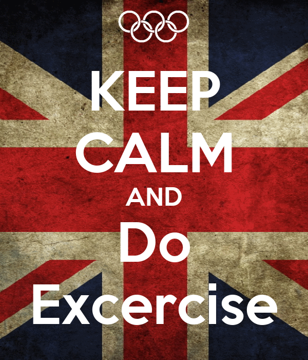 KEEP CALM AND Do Excercise